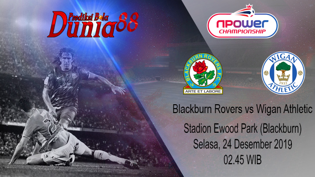 Prediksi Blackburn Rovers vs Wigan Athletic 24 Desember 2019