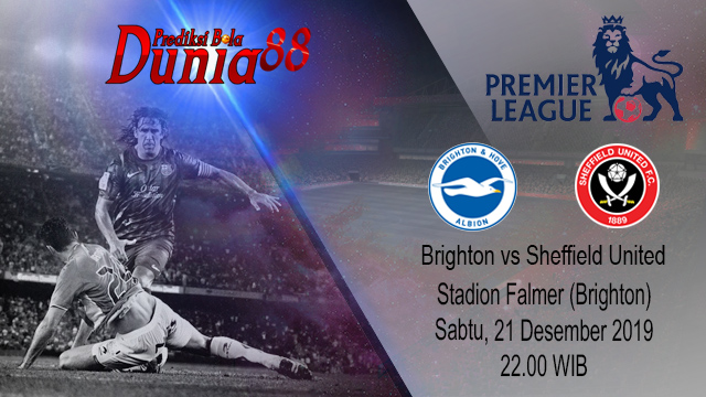 Prediksi Brighton And Hove Albion vs Sheffield United 21 Desember 2019