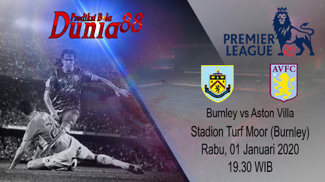 Prediksi Burnley vs Aston Villa 01 Januari 2020