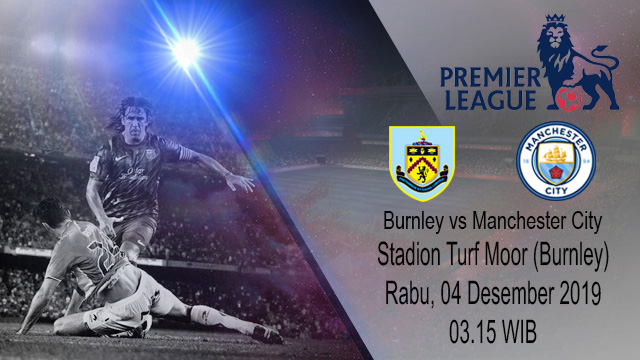 Prediksi Burnley vs Manchester City 04 Desember 2019