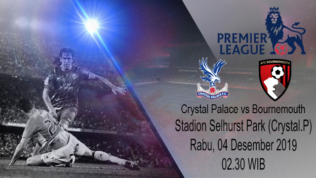 Prediksi Crystal Palace vs Bournemouth 04 Desember 2019