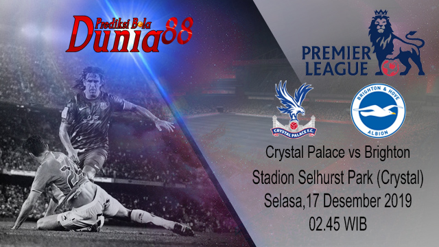 Prediksi Crystal Palace vs Brighton And Hove Albion 17 Desember 2019