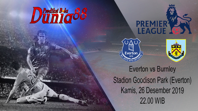 Prediksi Everton vs Burnley 26 Desember 2019