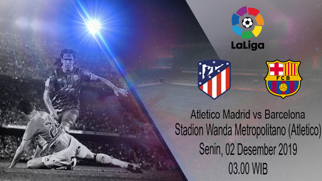 Prediksi Head Atletico Madrid vs Barcelona 02 Desember 2019
