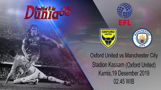 Prediksi Oxford United vs Manchester City 19 Desember 2019
