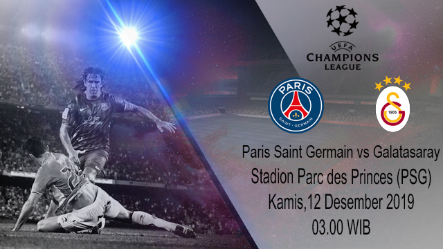 Prediksi Paris Saint Germain vs Galatasaray 12 Desember 2019