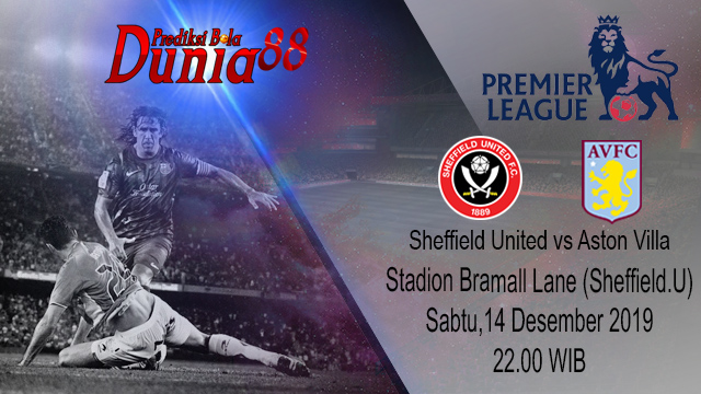 Prediksi Sheffield United vs Aston Villa 14 Desember 2019