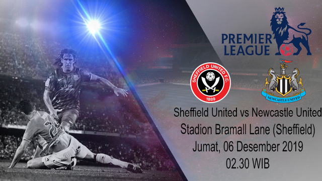 Prediksi Sheffield United vs Newcastle United 06 Desember 2019