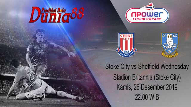 Prediksi Stoke City vs Sheffield Wednesday 26 Desember 2019