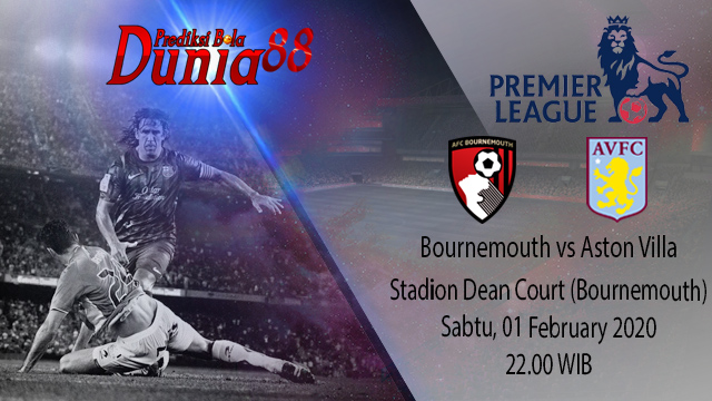 Prediksi Bournemouth vs Aston Villa 01 February 2020