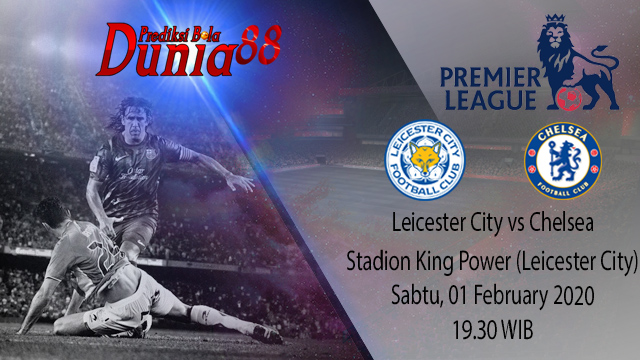 Prediksi Leicester City vs Chelsea 01 February 2020