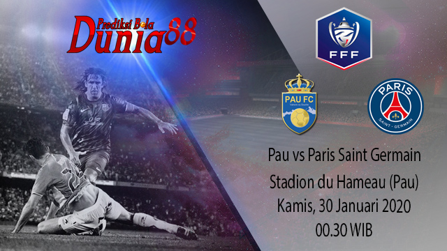Prediksi Pau vs Paris Saint Germain 30 Januari 2020