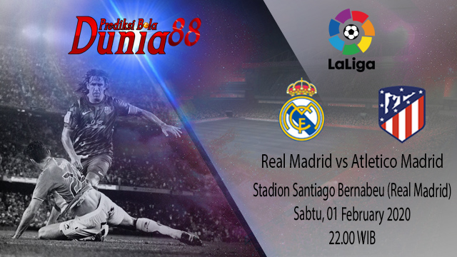 Prediksi Real Madrid vs Atletico Madrid 01 February 2020
