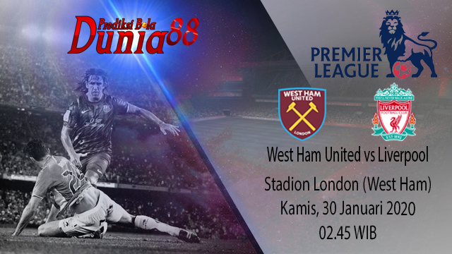 Prediksi West Ham United vs Liverpool 30 Januari 2020