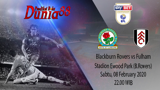Prediksi Blackburn Rovers vs Fulham 08 February 2020