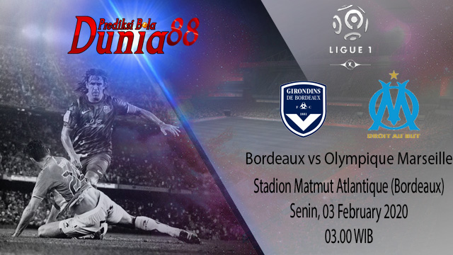 Prediksi Bordeaux vs Olympique Marseille 03 February 2020
