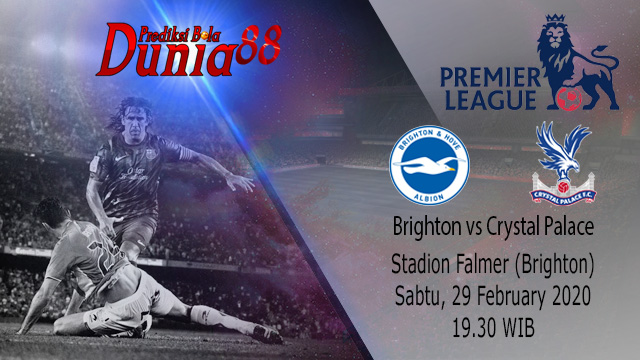 Prediksi Brighton And Hove Albion vs Crystal Palace 29 Februari 2020