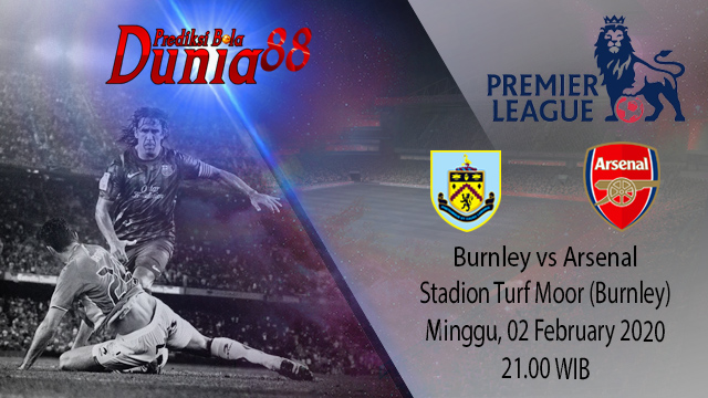 Prediksi Burnley vs Arsenal 02 February 2020