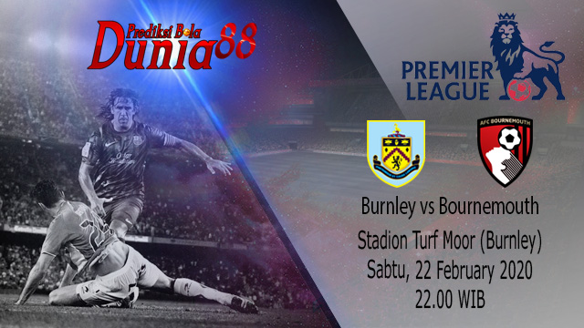 Prediksi Burnley vs Bournemouth 22 Februari 2020