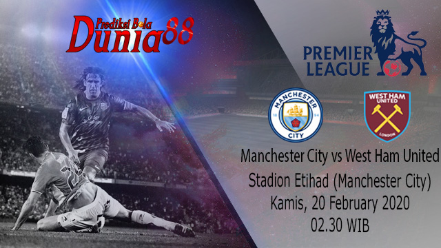 Prediksi Manchester City vs West Ham United 20 Februari 2020