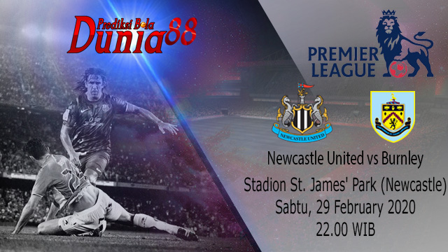 Prediksi Newcastle United vs Burnley 29 Februari 2020