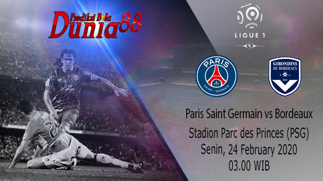 Prediksi Paris Saint Germain vs Bordeaux 24 Februari 2020