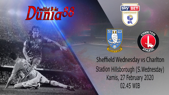 Prediksi Sheffield Wednesday vs Charlton Athletic 27 Februari 2020